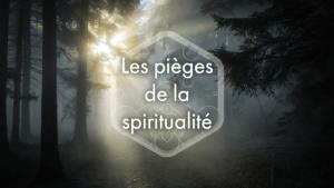 Les pièges de la spiritualité
