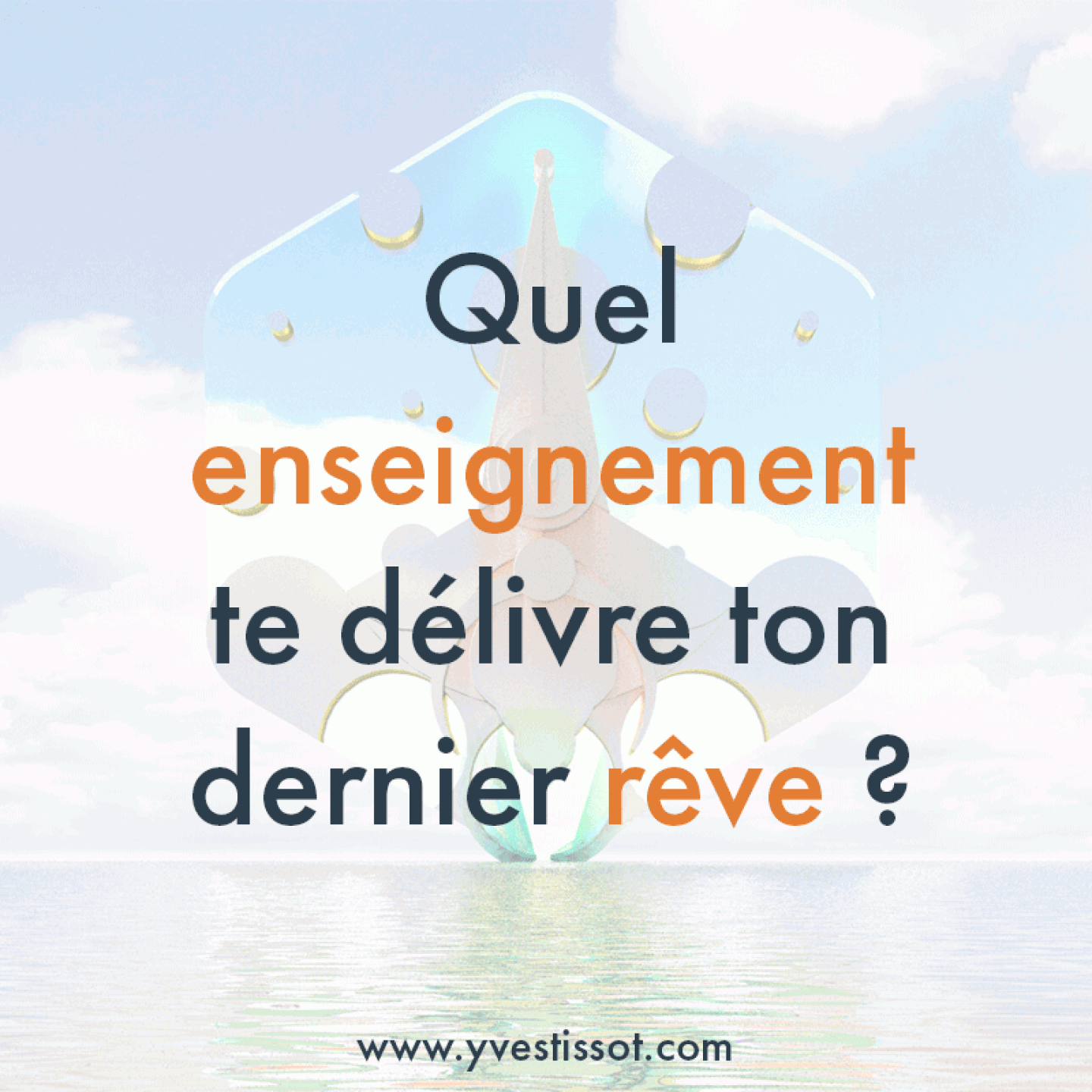 Question 4 : L'enseignement reçu par le rêve