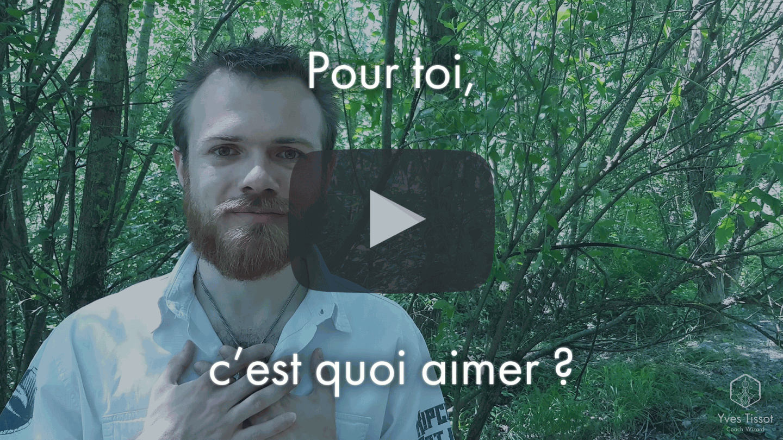 Yves Tissot : Pour toi, c'est quoi aimer ?